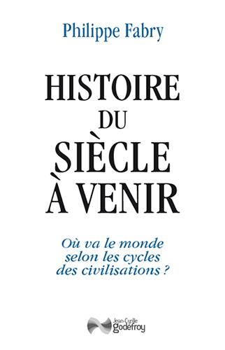 """Résultat de recherche d'images pour """"histoire du siècle à venir philippe fabry"""""""